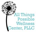 All Things Possible Wellness Center, PLLC